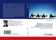Bookcover of Ephedra - A C to Java Migration Environment