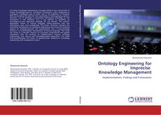 Buchcover von Ontology Engineering for Imprecise   Knowledge Management