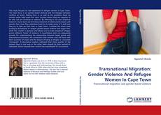 Bookcover of Transnational Migration: Gender Violence And Refugee Women In Cape Town