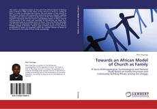 Bookcover of Towards an African Model of Church as Family