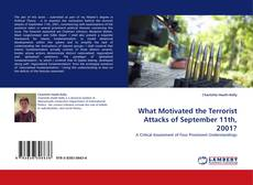 Bookcover of What Motivated the Terrorist Attacks of September 11th, 2001?