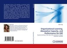 Bookcover of Organizational Learning, Absorptive Capacity, and Performance for ERP