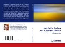 Optofluidic Capillary Electrophoresis Biochips kitap kapağı