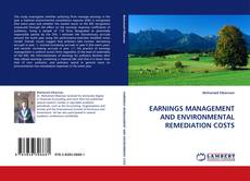 Bookcover of EARNINGS MANAGEMENT AND ENVIRONMENTAL REMEDIATION COSTS