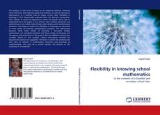 Обложка Flexibility in knowing school mathematics