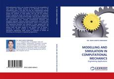 Bookcover of MODELLING AND SIMULATION IN COMPUTATIONAL MECHANICS