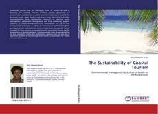 Bookcover of The Sustainability of Coastal Tourism