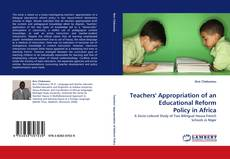 Copertina di Teachers'' Appropriation of an Educational Reform Policy in Africa