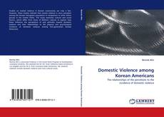 Bookcover of Domestic Violence among Korean Americans