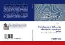 Couverture de The influence of differential urbanisation on regional policy