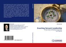 Bookcover of Enacting Servant Leadership
