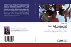 Bookcover of Solar UVR exposure of schoolchildren