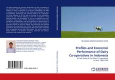Bookcover of Profiles and Economic Performance of Dairy Co-operatives in Indonesia