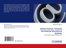 Bookcover of Online Courses: Towards Developing Educational Systems