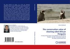 Portada del libro de The conservation value of cleaning oiled African Penguins