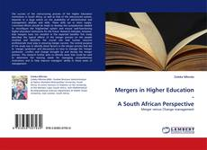 Bookcover of Mergers in Higher Education - A South African Perspective