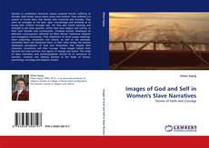 Bookcover of Images of God and Self in Women''s Slave Narratives