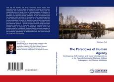 Bookcover of The Paradoxes of Human Agency