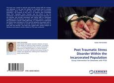Copertina di Post Traumatic Stress Disorder Within the Incarcerated Population