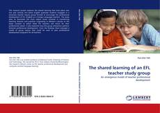 Bookcover of The shared learning of an EFL teacher study group
