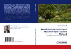 Bookcover of Female International Labour Migration from Southern Thailand