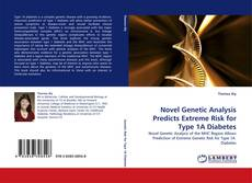 Bookcover of Novel Genetic Analysis Predicts Extreme Risk for Type 1A Diabetes