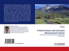 Bookcover of A Novel Sensor and Corrosion Measurement System
