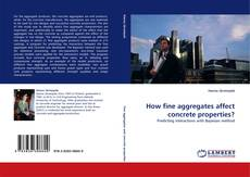 Bookcover of How fine aggregates affect concrete properties?