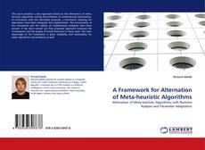 Bookcover of A Framework for Alternation of Meta-heuristic Algorithms