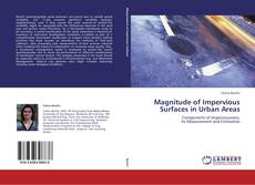 Bookcover of Magnitude of Impervious Surfaces in Urban Areas