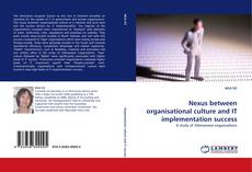 Bookcover of Nexus between organisational culture and IT implementation success