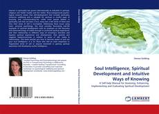 Couverture de Soul Intelligence, Spiritual Development and Intuitive Ways of Knowing