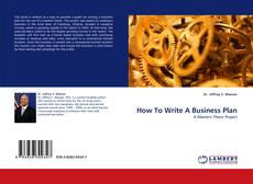 Bookcover of How To Write A Business Plan