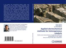 Bookcover of Applied electrochemical methods for heterogeneous catalysis