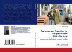 Tax Increment Financing for Neighbourhood Redevelopment的封面