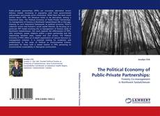 Bookcover of The Political Economy of Public-Private Partnerships: