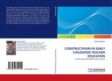 Bookcover of CONSTRUCTIVISM IN EARLY CHILDHOOD TEACHER EDUCATION