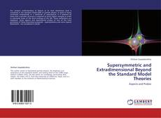 Bookcover of Supersymmetric and Extradimensional Beyond the Standard Model Theories