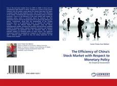 The Efficiency of China''s Stock Market with Respect to Monetary Policy kitap kapağı