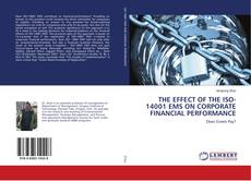 Bookcover of THE EFFECT OF THE ISO-14001 EMS ON CORPORATE FINANCIAL PERFORMANCE