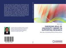 Bookcover of EMERGING ROLE OF UNIVERSITY LIBRARY IN SUPPORTING RESEARCH