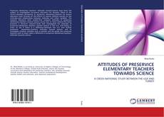 Bookcover of ATTITUDES OF PRESERVICE ELEMENTARY TEACHERS TOWARDS SCIENCE