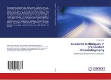 Bookcover of Gradient techniques in preparative chromatography