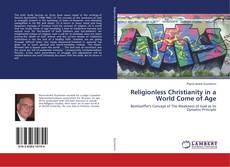 Couverture de Religionless Christianity in a World Come of Age