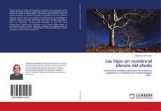 Bookcover of Los hijos sin nombre:el silencio del olvido