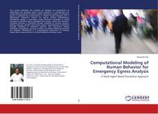 Bookcover of Computational Modeling of Human Behavior for Emergency Egress Analysis