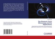 Bookcover of The Photonic Force Microscope and Its Applications
