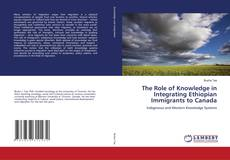 Portada del libro de The Role of Knowledge in Integrating Ethiopian Immigrants to Canada