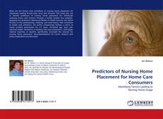 Bookcover of Predictors of Nursing Home Placement for Home Care Consumers