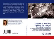 Bookcover of Learning to Love Your Children: The Value of Parenting Education
